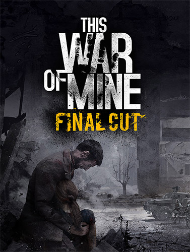 THIS WAR OF MINE: FINAL CUT – V6.0.7 + ALL DLCS + OST