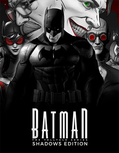 BATMAN: THE TELLTALE SERIES – SHADOWS EDITION (FIRST SEASON ONLY)
