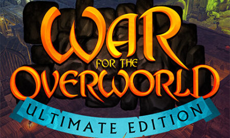 WAR FOR THE OVERWORLD: ULTIMATE EDITION – V2.0.7 + ALL DLCS