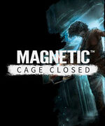 MAGNETIC: CAGE CLOSED – COLLECTOR'S EDITION