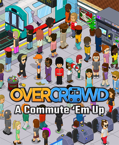 OVERCROWD: A COMMUTE 'EM UP – V1.0